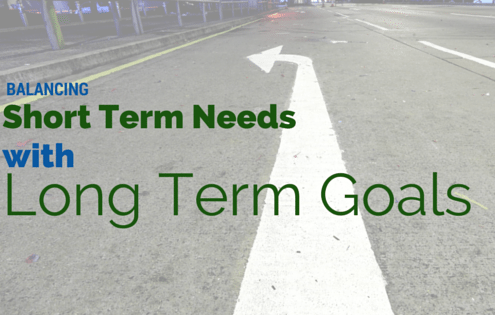 Short terms needs balanced with long term goals