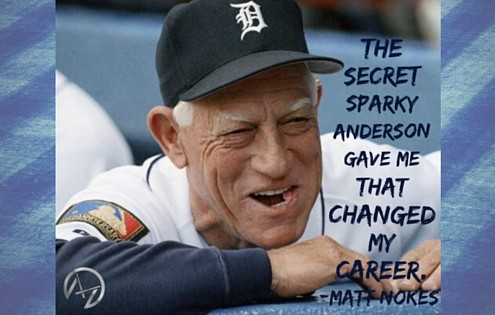 MattNokes talks about how Sparky Anderson Changed Matts Career with a Secret